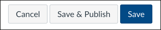 Select Save or Save and Publish at the bottom of the Canvas page.