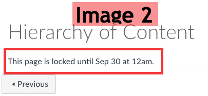 "From student view, the page ""Hierarchy of Content"" is selected; this page resides within the locked module. Instead of seeing the actual content on the page, students see the message ""This page is locked until Sep 30 at 12 am."""